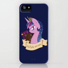 You'll Play Your Part iPhone Case