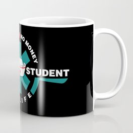 Nursing Student - nurse in Training- No Sleep - No Money - No Life Coffee Mug