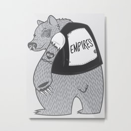 Empires Bear Print - BAND NAME ONLY Metal Print