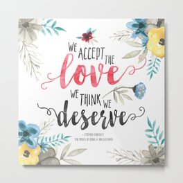 Chbosky - We Accept The Love We Think We Deserve Metal Print