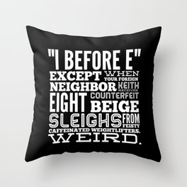 I Before E Throw Pillow