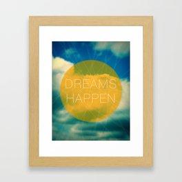 Dreams Happen Framed Art Print