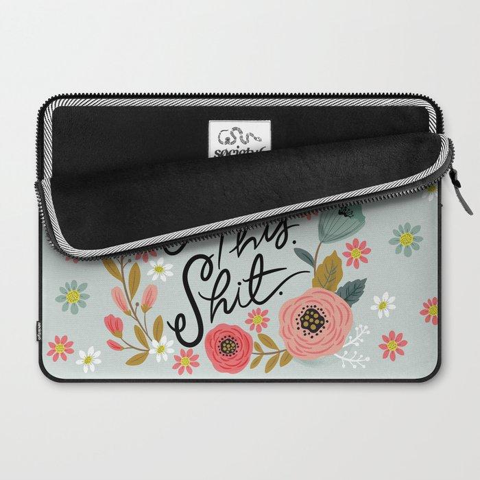 Pretty Swe*ry: F this Sh*t Laptop Sleeve