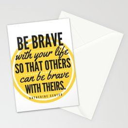 BE BRAVE with your life Stationery Cards