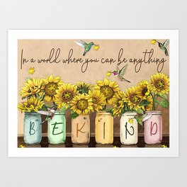 Poster In A World Where You Can Be Anything Be Kind Art Print