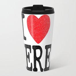 i love here Travel Mug