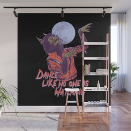 Dance Like No One Is Watching Wall Mural