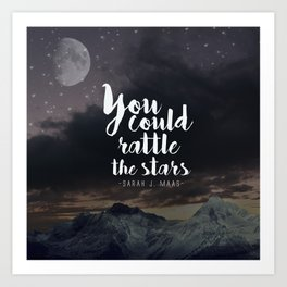 You could rattle the stars (moon included) Art Print
