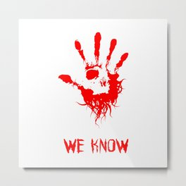 We Know Brotherhood Metal Print
