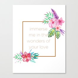 Immerse me in the Wonder  Canvas Print