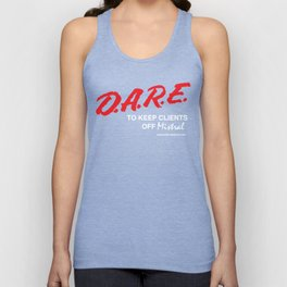 D.A.R.E. to Keep Your Clients Off Mistral Unisex Tank Top