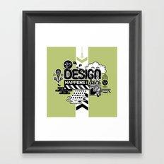 Design Happens Here Framed Art Print