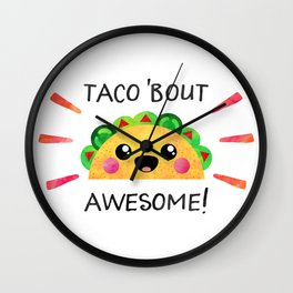 Taco 'bout awesome! Wall Clock