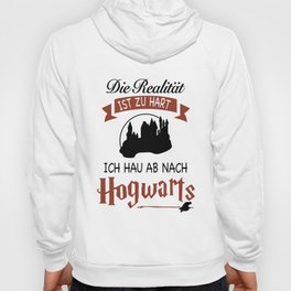 die realitat ist zu hart ich hau ab nach hogwarts germany t-shirts Hoody