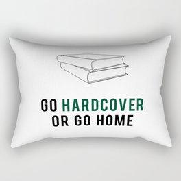 Go Hardcover or Go Home Rectangular Pillow