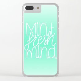 Calm and fresh lettering to inspire a mint fresh mind Clear iPhone Case