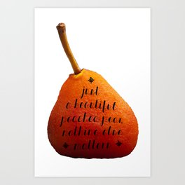 Just a beautiful poached pear nothing else matters  Art Print