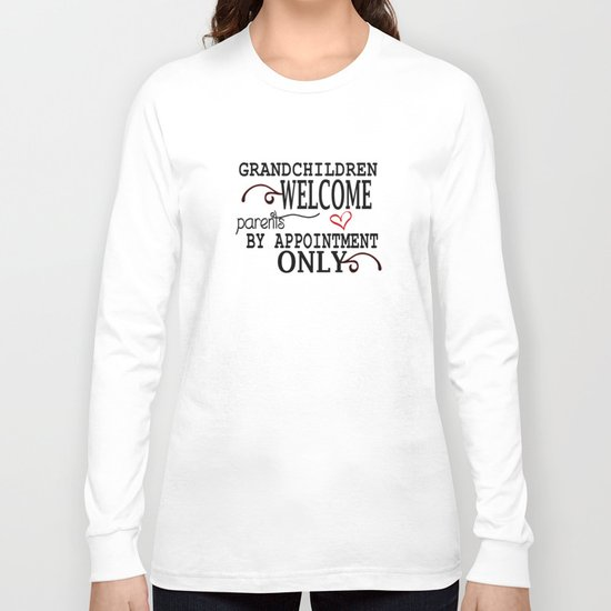 Grandchildren Welcome Long Sleeve T-shirt