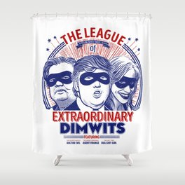 The League of Extraordinary Dimwits Shower Curtain