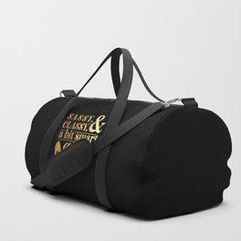 Sassy Classy And A Bit Smart Assy Duffle Bag