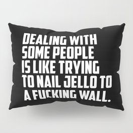 dealing with some people funny quotes Pillow Sham