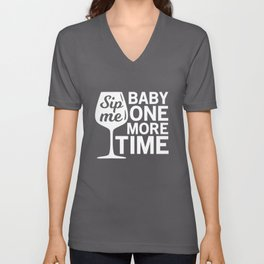Sip Me Baby One More Time Unisex V-Neck