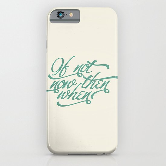 If not now when iPhone & iPod Case