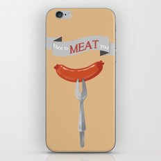 Nice to MEAT you! iPhone & iPod Skin