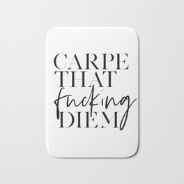 CARPE DIEM SIGN, Carpe That Fucking Diem,Seize The Day,Motivational Quote,Modern Decor,Apartment Dec Bath Mat