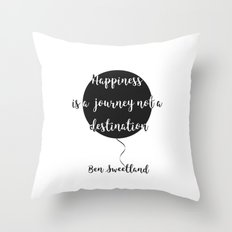 Happiness is a journey, not a destination Throw Pillow