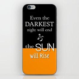 Even The Darkest Night iPhone Skin