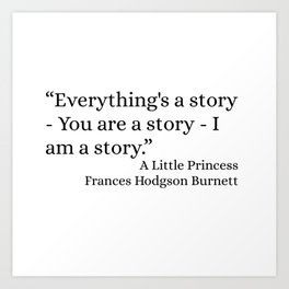 Everything's A Story Art Print