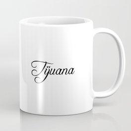 Tijuana Coffee Mug