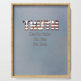 Truth Has No Color, No Bias, No Hate Serving Tray
