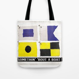 Boat Flags - Somethin' 'Bout a Boat Tote Bag
