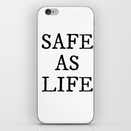 Safe As Life iPhone Skin
