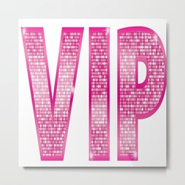 VIP Pink Metal Print