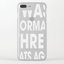 I Was Normal Three Cats Ago Clear iPhone Case