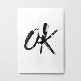 OK Metal Print