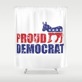 Proud Democrat Donkey Distressed Shower Curtain