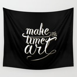 Make time for art Wall Tapestry