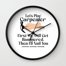 Lets Play Carpenter Funny Woordworking Wall Clock