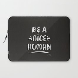 Be a Nice Human – White Type on Black Palette Laptop Sleeve