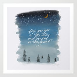 Keep your eyes on the stars and your feet on the ground Art Print