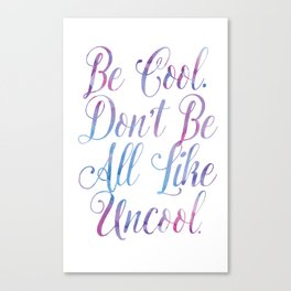 Be Cool Watercolor Type Canvas Print