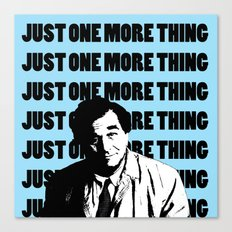 Just one more thing Canvas Print