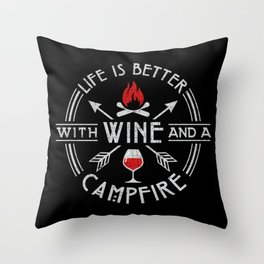 Life Is Better With Wine And Campfire - Funny Camping Quote Gift Throw Pillow