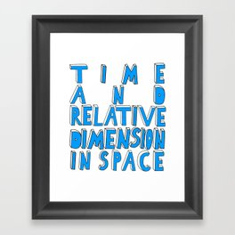 Time and Relative Dimension in Space Framed Art Print