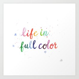 Life in Full Color Art Print