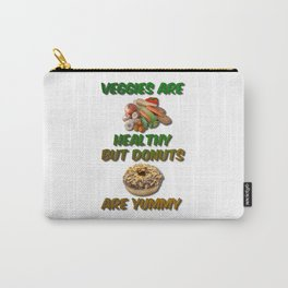 Veggies Are Healthy But Donuts Are Yummy Carry-All Pouch